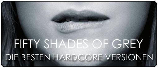 Fifty Shades Of Grey - Die besten Hardcore Versionen
