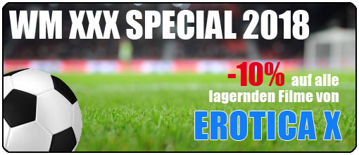 WM Special | -10% auf alle lagernden Filme von Erotica X