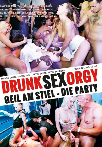 Drunk Sex Orgy - Geil am Stiel - Die Party