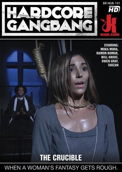 Hardcore Gangbang: The Crucible