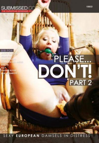 Please… Don't! Part 2