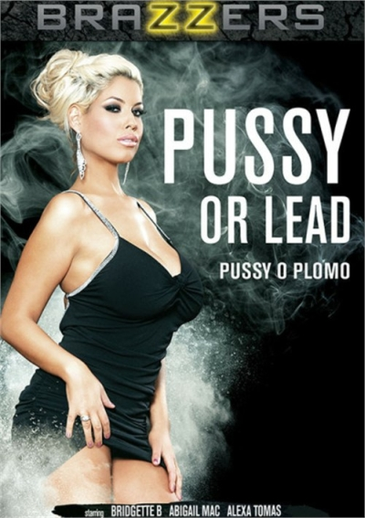 Pussy Or Lead