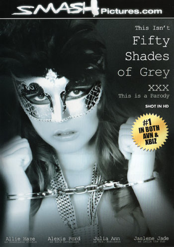 This Isn't Fifty Shades of Grey XXX - This Is A Parody