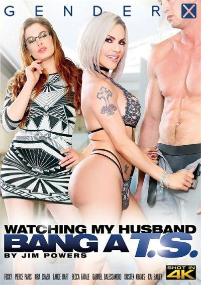 Watching My Husband Bang A T.S.